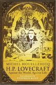 """""""H.P. Lovecraft - Against the World, Against Life"""" av Michel Houellebecq"""