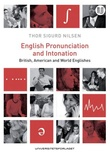 """English pronunciation and intonation - British, American and World Englishes"" av Thor Sigurd Nilsen"