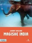 """""""Magiske India"""" av Johnny Haglund"""