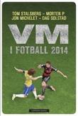 """""""VM i fotball 2014"""" av Tom Stalsberg"""