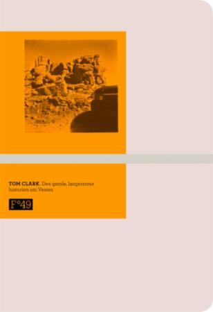 """""""Den gamle, langsomme historien om Vesten"""" av Tom Clark"""