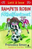 """""""Rampete Robin og fotballfantomet"""" av Francesca Simon"""