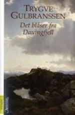 """""""Det blåser fra Dauingfjell ; Ingen vei går utenom"""" av Trygve Gulbranssen"""