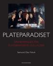 """""""Plateparadiset - åpenbaringer fra platebransjens gullalder"""" av Sæmund Olav Fiskvik"""
