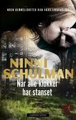 """""""Når alle klokker har stanset"""" av Ninni Schulman"""