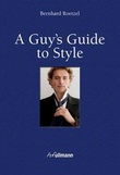 """A guy's guide to style"" av Bernhard Roetzel"