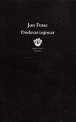 """""""Dødsvariasjonar skodespel"""" av Jon Fosse"""