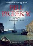 """""""Fjell Bygdebok. Bd. VI - allmennhistoria 1700-1910"""" av Halvor Skurtveit"""