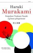 """""""Fargeløse Tsukuru Tazaki og hans pilegrimsår"""" av Haruki Murakami"""