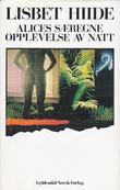 """""""Alices særegne opplevelse av natt - 12 novellistiske tekster"""" av Lisbet Hiide"""