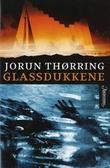 """""""Glassdukkene kriminalroman"""" av Jorun Thørring"""