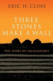 """Three Stones Make a Wall - The Story of Archaeology"" av Eric H. Cline"