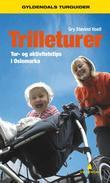 """""""Trilleturer - tur- og aktivitetstips i Oslomarka"""" av Gry Støvind Hoell"""