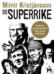 """De superrike - sytekultur og kravmentalitet blant norske milliardærer"" av Mímir Kristjánsson"