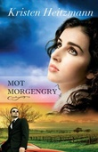 """""""Mot morgengry - en roman"""" av Kristen Heitzmann"""