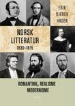 """""""Norsk litteratur 1830-1875 - romantikk, realisme, modernisme"""" av Erik Bjerck Hagen"""