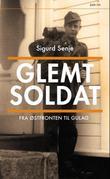 """""""Glemt soldat - fra østfronten til Gulag"""" av Sigurd Senje"""