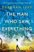 """""""The man who saw everything"""" av Deborah Levy"""