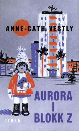 """""""Aurora i blokk Z"""" av Anne-Cath. Vestly"""