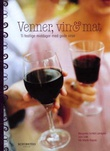 """""""Venner, vin og mat - til festlige middager med gode viner"""" av Margareta Schildt-Landgren"""
