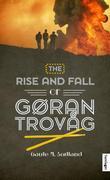 """The rise and fall of Gøran Trovåg - roman"" av Gaute M. Sortland"