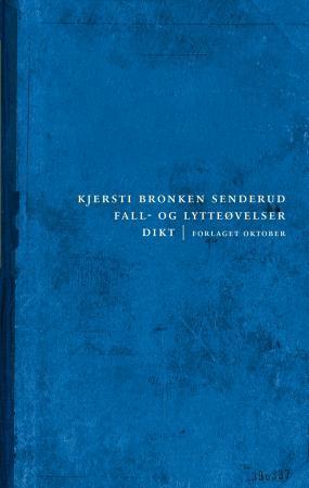 """""""Fall- og lytteøvelser - dikt"""" av Kjersti Bronken Senderud"""