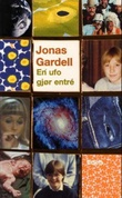 """""""En ufo gjør entré - roman"""" av Jonas Gardell"""