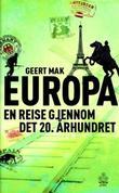 """""""Europa - en reise gjennom det 20. århundret"""" av Geert Mak"""