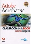 """Adobe Acrobat 5.0 - classroom in a book"" av Margaret Ljunggren"