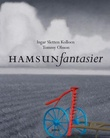 """Hamsunfantasier"" av Ingar Sletten Kolloen"