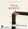 """""""Anna og kjærligheten"""" av Birger Emanuelsen"""