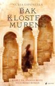 """""""Bak klostermurene - roman"""" av Núria Esponellà"""