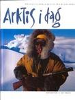 """""""Arktis i dag"""" av Magnus Elander"""