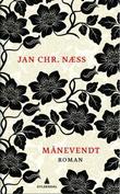 """""""Månevendt - roman"""" av Jan Chr. Næss"""