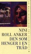 """""""Den som henger i en tråd"""" av Nini Roll Anker"""