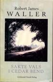 """Sakte vals i Cedar Bend"" av Robert James Waller"
