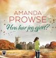 """""""Hva har jeg gjort?"""" av Amanda Prowse"""