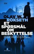 """""""Et spørsmål om beskyttelse - thriller"""" av Olav W. Rokseth"""