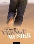 """""""Vrengt musikk"""" av Tim Winton"""