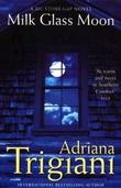 """Milk glass moon - a Big Stone Gap novel"" av Adriana Trigiani"