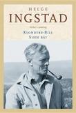 """Klondyke Bill ; Siste båt : skuespill i fem akter - roman"" av Helge Ingstad"