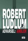 """""""Advarsel: Ambler"""" av Robert Ludlum"""