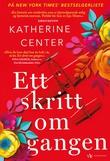 """""""Ett skritt om gangen"""" av Katherine Center"""