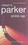 """""""Shrink rap - a Sunny Randall mystery"""" av Robert B. Parker"""