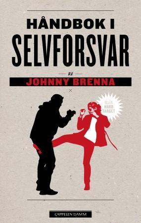 """""""Håndbok i selvforsvar"""" av Johnny Brenna"""