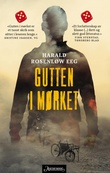 """""""Gutten i mørket - roman"""" av Harald Rosenløw Eeg"""