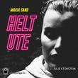 """""""Helt ute"""" av Maria Sand"""