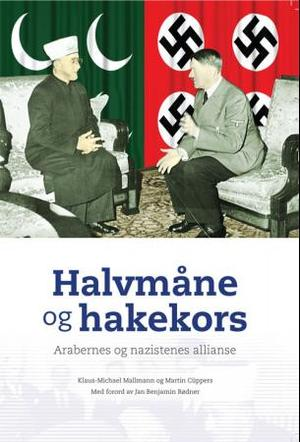 """""""Halvmåne og hakekors - arabernes og nazistenes allianse"""" av Klaus-Michael Mallmann"""
