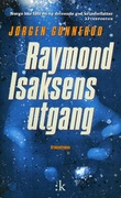 """Raymond Isaksens utgang - kriminalroman"" av Jørgen Gunnerud"