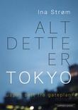 """""""Alt dette er Tokyo - Japan sett fra gateplan"""" av Ina Strøm"""